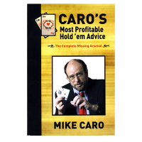 Caro's Most Profitable Holdem Advice